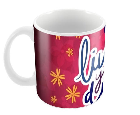 Live your Dream Coffee Mugs | Artist : Pallavi Rawal