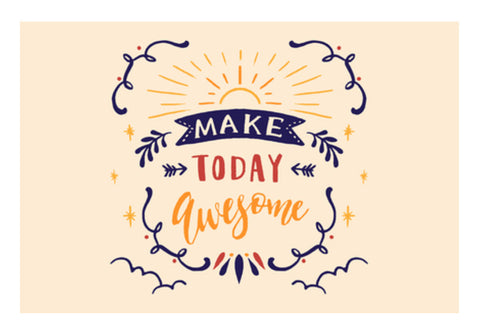Make Today Awesome  Wall Art  | Artist : Creative DJ