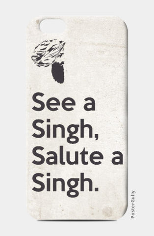 iPhone 6 / 6s, See A Singh, Salute A Singh iPhone 6 / 6s Case | Rishabh Bhargava, - PosterGully