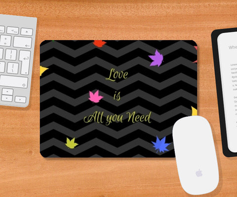Love is All you need Mousepad | Artist : Pallavi Rawal