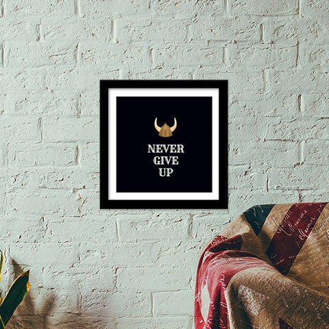 Never Give Up Premium Square Italian Wooden Frames | Artist : Pallavi Rawal