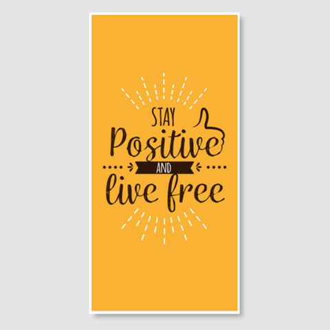 Stay Positive And Live Free Door Poster | Artist : Inderpreet Singh