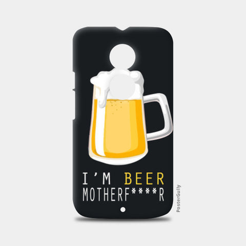 Moto X2 Cases, I'm BEER Moto X2 Cases | Artist : Ayush Yaduv, - PosterGully