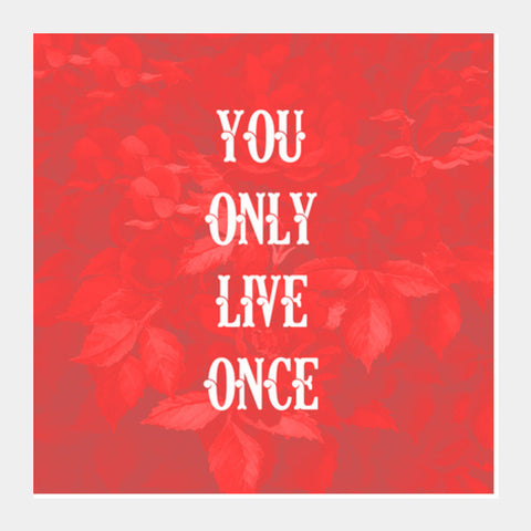 You Only Live Once-YOLO Square Art Prints | Artist : Design_Dazzlers