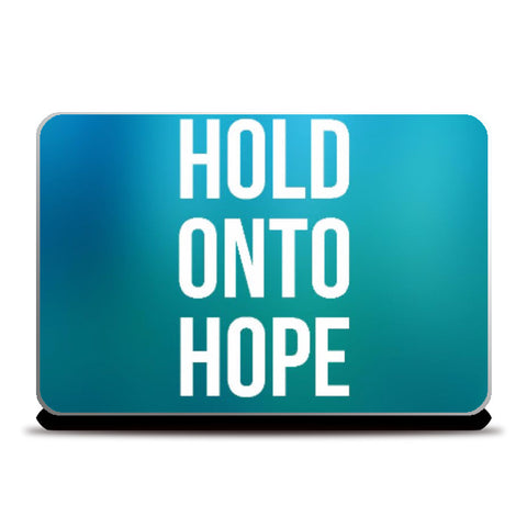 Laptop Skins, Hold Onto Hope Laptop Skin | Artist: Augustus, - PosterGully