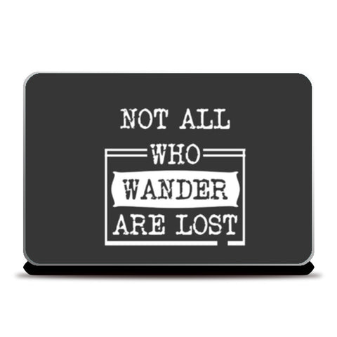 Not all who wander are lost Laptop Skins | Artist : Sarbani Mookherjee