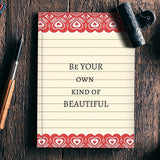 Be your own kind of beautiful Notebook | Artist : Pallavi Rawal