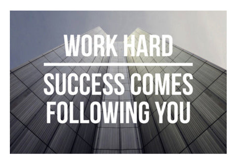 Work Hard, Success Comes Following You! Art PosterGully Specials