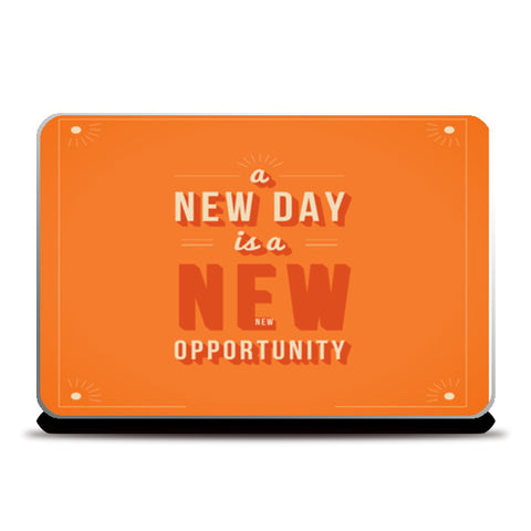 A New Day Is A New Opportunity Laptop Skins | Artist : Creative DJ