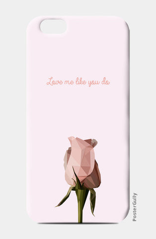Love me like you do. iPhone 6/6S Cases | Artist : Pallavi Bhargava