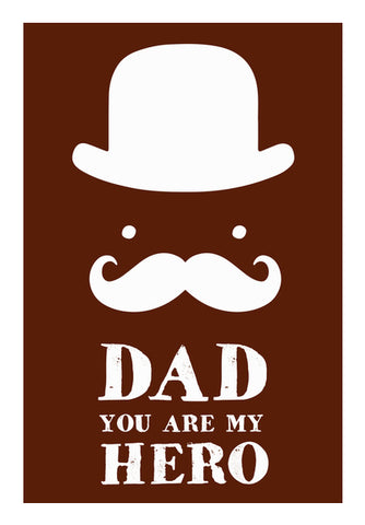 Dad You Are My Hero | #Father's Day Special  Wall Art | Artist : Creative DJ