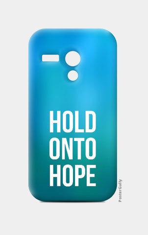 Moto G Cases, Hold Onto Hope Moto G Case | Artist: Augustus, - PosterGully
