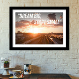 Dream big, start small Premium Italian Wooden Frames | Artist : Rahul Bagdai