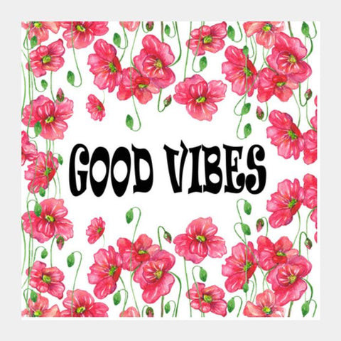 PosterGully Specials, Good Vibes Inspirational Quote Typography Floral Poster Square Art Prints | Artist : Seema Hooda, - PosterGully