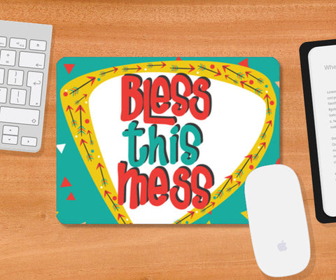 Bless this mess Mousepad | Artist : Harpreet Kaur