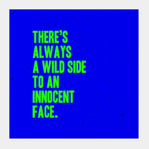 Square Art Prints, WILD INNOCENT FACE QUOTE Square Art Prints | Artist : dooo, - PosterGully