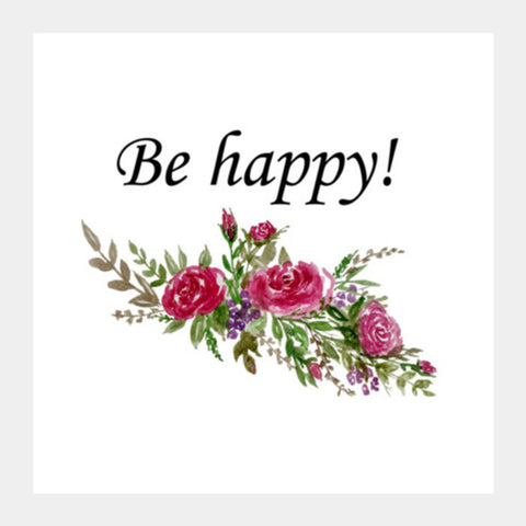 Be Happy Floral Typography  Square Art Prints PosterGully Specials