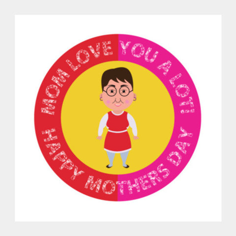 Mom Love You A Lot! Square Art Prints PosterGully Specials