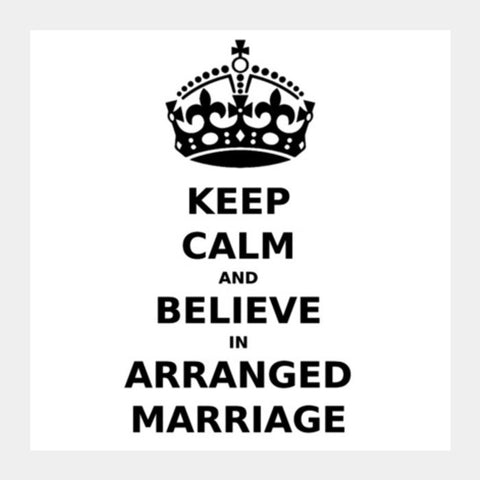 Square Art Prints, Keep Calm - Arranged Marriage Square Art | Artist : Sara, - PosterGully