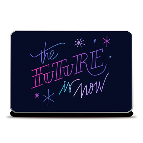 The Future Is Now  Laptop Skins | Artist : Creative DJ