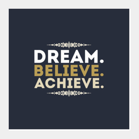 Dream Believe Achieve Square Art Prints PosterGully Specials