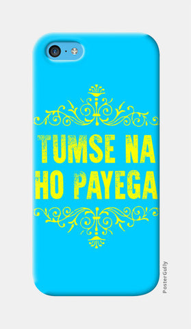 iPhone 5c Cases, Tumse Na Ho Payega iPhone 5c Cases | Artist : Ginita Sahni, - PosterGully