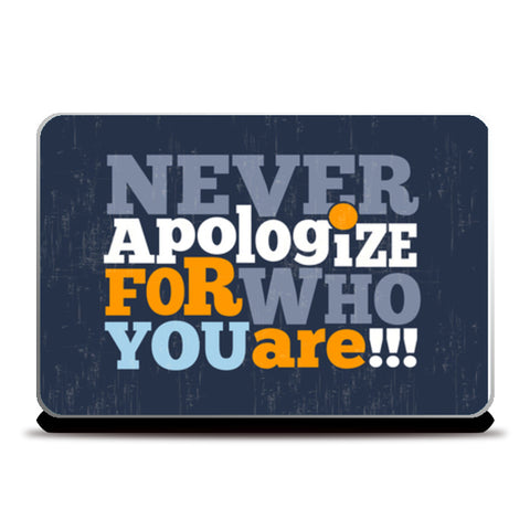 Never Apologize For Who You Are  Laptop Skins | Artist : Creative DJ