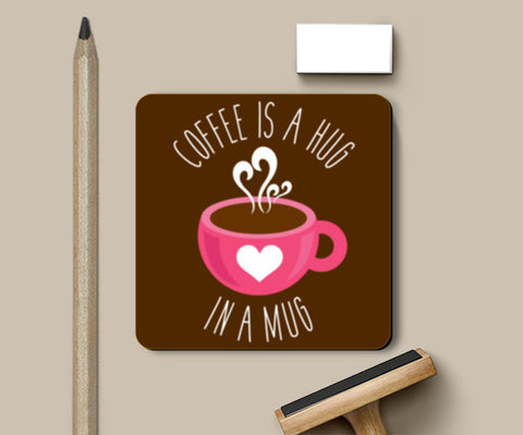 Coffee Is A Hug Coasters | Artist : Dhruv Narelia