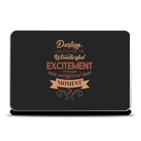 Darling Can You Feel The Wonderful Excitement Of The Super Magical Moment   Laptop Skins | Artist : Creative DJ