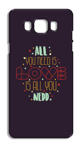 All you need is love is all you need Samsung Galaxy J7 2016 Cases | Artist : Designerchennai