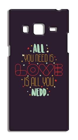 All you need is love is all you need Samsung Galaxy Z3 Cases | Artist : Designerchennai