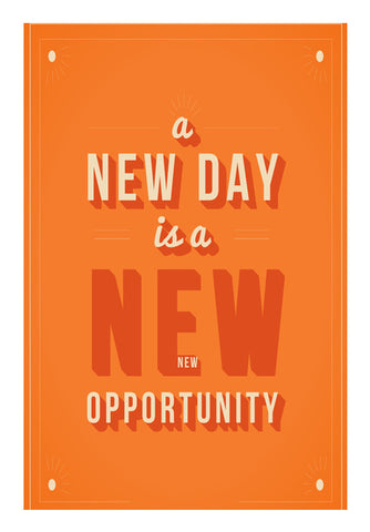 A New Day Is A New Opportunity  Wall Art | Artist : Creative DJ