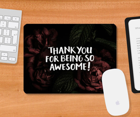 Thank You For Being Awesome Mousepad | Artist : Tanvi C