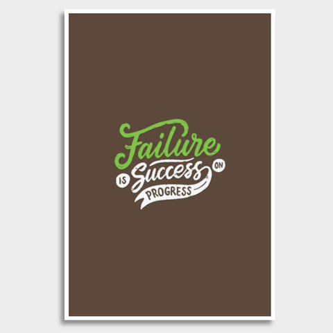 Failure Is Success On Progress Giant Poster | Artist : Inderpreet Singh