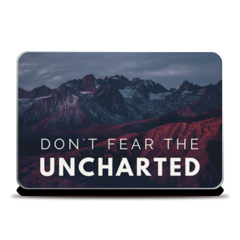Don't Fear The Uncharted Quote Laptop Skins | Artist : Aditya Gupta