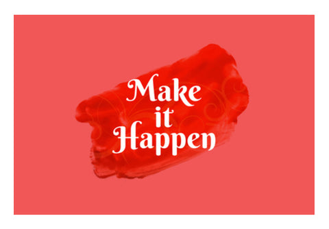 Make It Happen  Wall Art  | Artist : Creative DJ