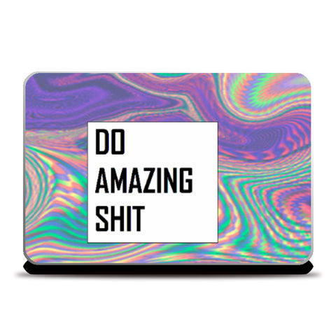 Laptop Skins, Do Amazing Shit Laptop Skin | Artist: Siddhant Talwar, - PosterGully