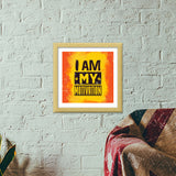 I am My Motivation Premium Square Italian Wooden Frames | Artist : Maninder Singh