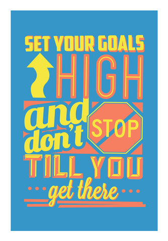 Set Your Goals High And Don't Stop Till You Get There  Wall Art | Artist : Creative DJ
