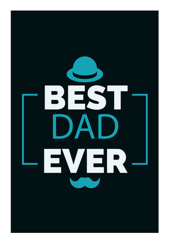 Best Dad Ever | #Father's Day Special  Wall Art | Artist : Creative DJ