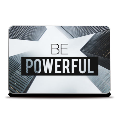 Laptop Skins, Be Powerful laptop skin Laptop Skins | Artist : Rahul Bagdai, - PosterGully