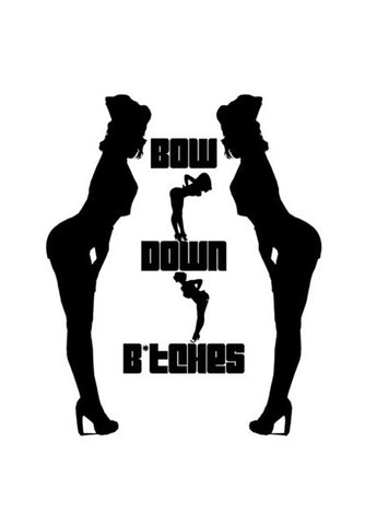 Wall Art, Bow Down B*tches Wall Art | Artist : Saravana Kumar R, - PosterGully