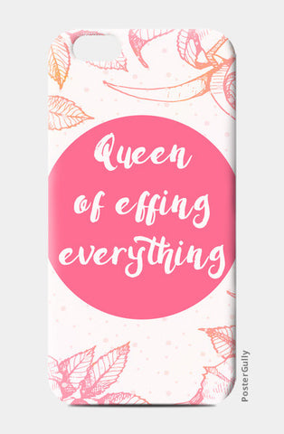 Queen of effing everything iPhone 6/6S Cases | Artist : Vaishak Seraphim
