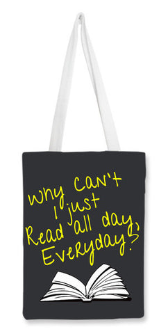 Why Can't I Just Read All Day? Tote Bags | Artist : Kaushal Faujdar