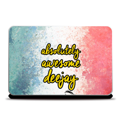 Laptop Skins, Absoutely Awesome DJ - Laptop Skin, - PosterGully