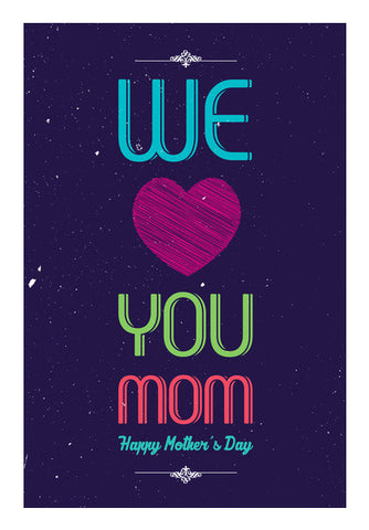 We Love Mom Typography Art PosterGully Specials