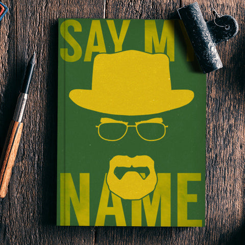 Breaking Bad | Say My Name Notebook | Artist : Gub Gub