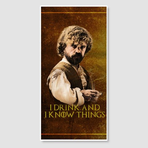Game of Thrones | Tyrion Lannister | I Drink and I Know Things Door Poster | Artist : Vivid Corner