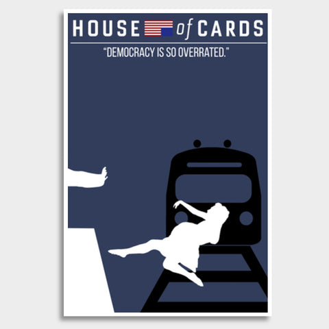 Democracy Is So Overrated -House of Cards Giant Poster | Artist : Namit Halakhandi