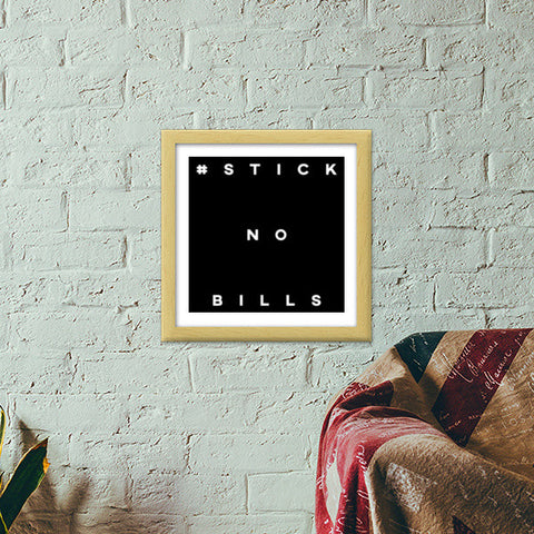 Stick no bills Premium Square Italian Wooden Frames | Artist : TwentyWonnn D